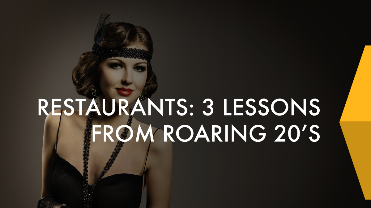 Restaurants: 3 Lessons from roaring 20's
