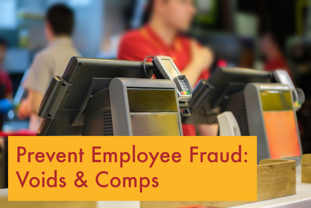 Prevent Employee Fraud: Voids & Comps