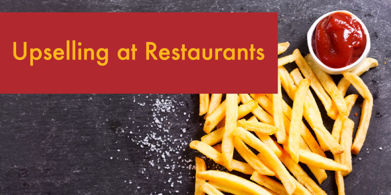Upselling at Restaurants